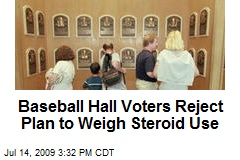 Baseball Hall Voters Reject Plan to Weigh Steroid Use