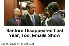 Sanford Disappeared Last Year, Too, Emails Show
