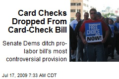 Card Checks Dropped From Card-Check Bill