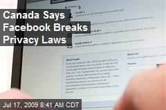 Canada Says Facebook Breaks Privacy Laws