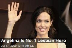 Angelina Is No. 1 Lesbian Hero