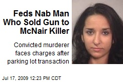 Feds Nab Man Who Sold Gun to McNair Killer