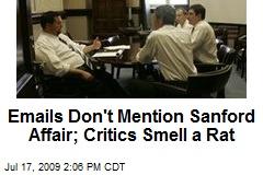 Emails Don't Mention Sanford Affair; Critics Smell a Rat