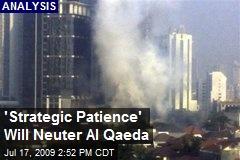 'Strategic Patience' Will Neuter Al Qaeda