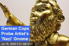 German Cops Probe Artist's 'Nazi' Gnome