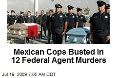 Mexican Cops Busted in 12 Federal Agent Murders