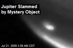 Jupiter Slammed by Mystery Object