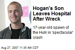 Hogan's Son Leaves Hospital After Wreck