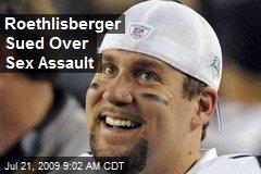 Roethlisberger Sued Over Sex Assault