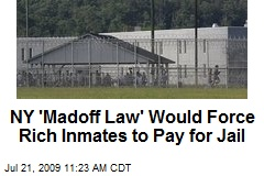 NY 'Madoff Law' Would Force Rich Inmates to Pay for Jail