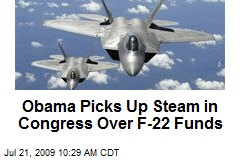 Obama Picks Up Steam in Congress Over F-22 Funds