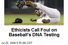 Ethicists Call Foul on Baseball's DNA Testing