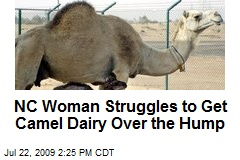 NC Woman Struggles to Get Camel Dairy Over the Hump
