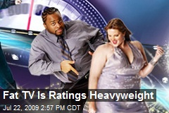 Fat TV Is Ratings Heavyweight