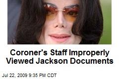 Coroner's Staff Improperly Viewed Jackson Documents