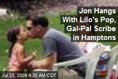Jon Hangs With Lilo's Pop, Gal-Pal Scribe in Hamptons