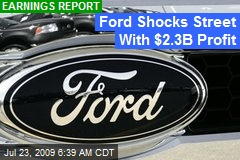 Ford Shocks Street With $2.3B Profit