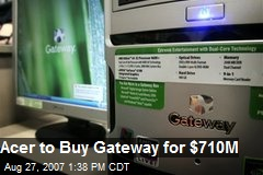 Acer to Buy Gateway for $710M