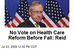 No Vote on Health Care Reform Before Fall: Reid