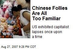 Chinese Follies Are All Too Familiar