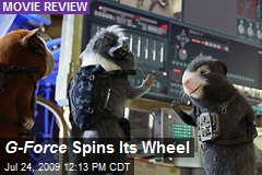 G-Force Spins Its Wheel