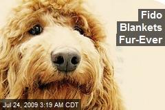Fido Blankets Fur-Ever