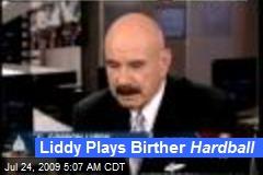 Liddy Plays Birther Hardball