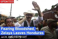Fearing Bloodshed, Zelaya Leaves Honduras