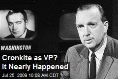 Cronkite as VP? It Nearly Happened