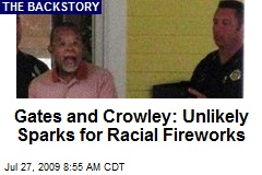 Gates and Crowley: Unlikely Sparks for Racial Fireworks