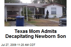 Texas Mom Admits Decapitating Newborn Son