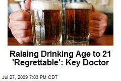 Raising Drinking Age to 21 'Regrettable': Key Doctor