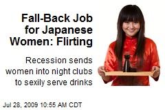 Fall-Back Job for Japanese Women: Flirting