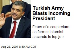 Turkish Army Blasts Incoming President