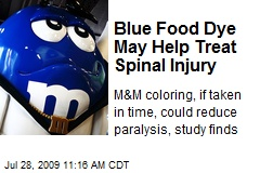 Blue Food Dye May Help Treat Spinal Injury