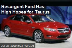 Resurgent Ford Has High Hopes for Taurus
