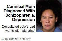 Cannibal Mom Diagnosed With Schizophrenia, Depression