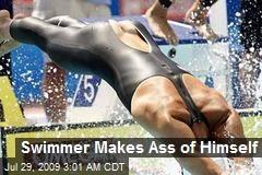 Swimmer Makes Ass of Himself