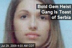 Bold Gem Heist Gang Is Toast of Serbia