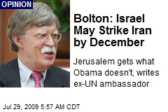 Bolton: Israel May Strike Iran by December