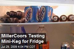 MillerCoors Testing Mini-Keg for Fridge