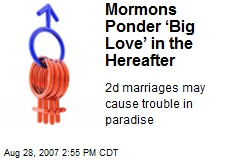 Mormons Ponder 'Big Love' in the Hereafter