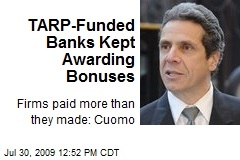 TARP-Funded Banks Kept Awarding Bonuses