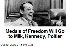 Medals of Freedom Will Go to Milk, Kennedy, Poitier