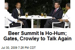 Beer Summit Is Ho-Hum; Gates, Crowley to Talk Again