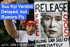 Suu Kyi Verdict Delayed, but Rumors Fly