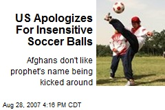 US Apologizes For Insensitive Soccer Balls