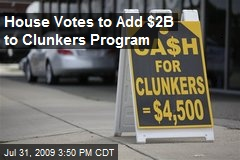 House Votes to Add $2B to Clunkers Program