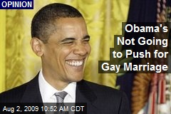Obama's Not Going to Push for Gay Marriage