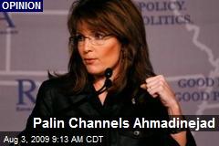 Palin Channels Ahmadinejad